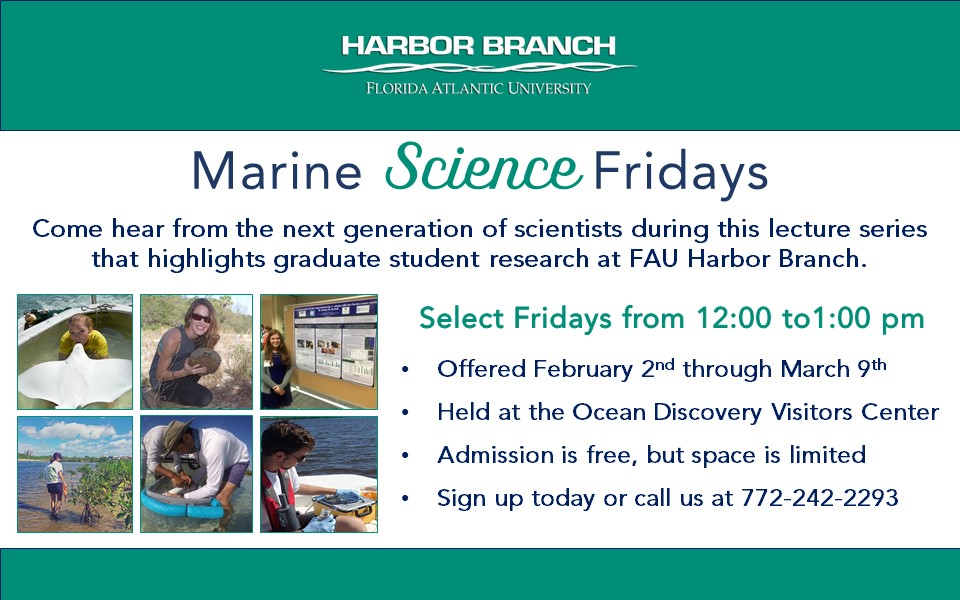 Marine Science Friday Lecture Series At Fau Harbor Branch