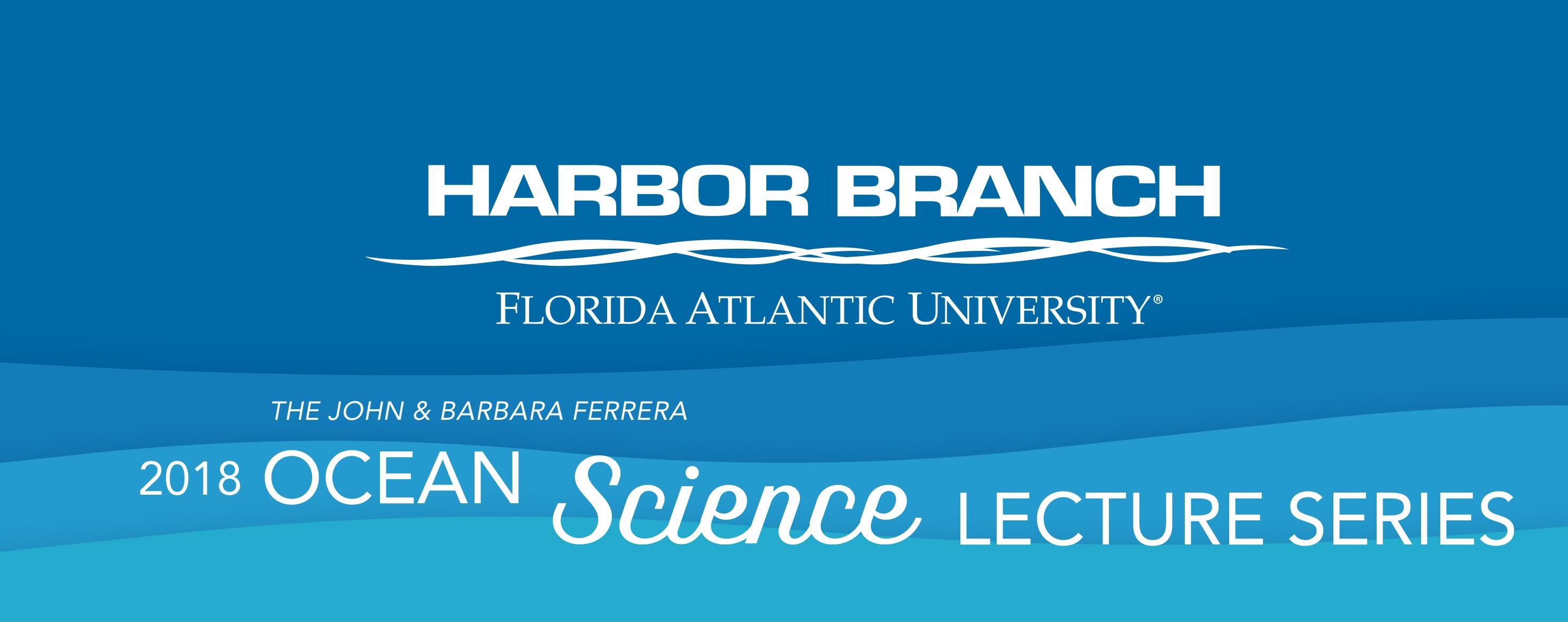 Fau Harbor Branch Ocean Science Lecture Series